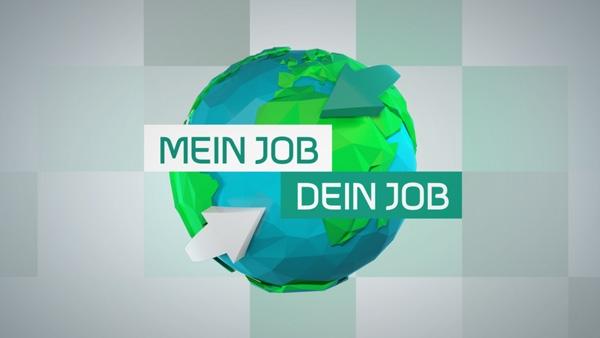 Mein Job - Dein Job