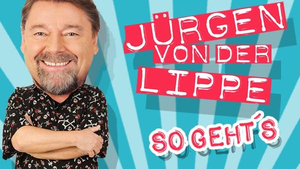 Jürgen von der Lippe - So geht's!